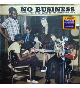 Curtis Knight & The Squires - No Business (The PPX Sessions Volume 2) (LP, Comp, Ltd, Num, Gat) mesvinyles.fr