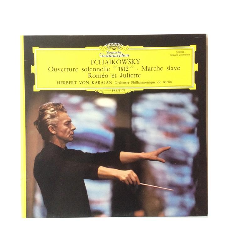"""Tchaikowsky* - Herbert von Karajan, Orchestre Philharmonique De Berlin* - Ouverture Solennelle """"1812"""" -  Marche Slave - Roméo E"""