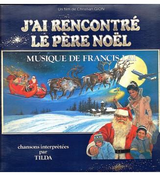 Francis Lai , Chansons Interprétées Par Tilda - J'Ai Rencontré Le Père Noël (LP, Album, Gat) mesvinyles.fr