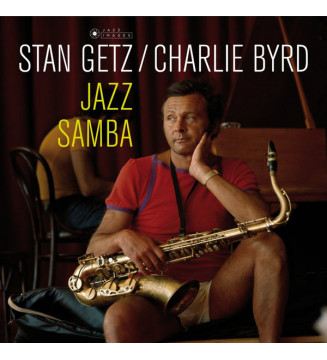 Stan Getz / Charlie Byrd - Jazz Samba (LP, Album, Dlx, Ltd, RE, 180) mesvinyles.fr
