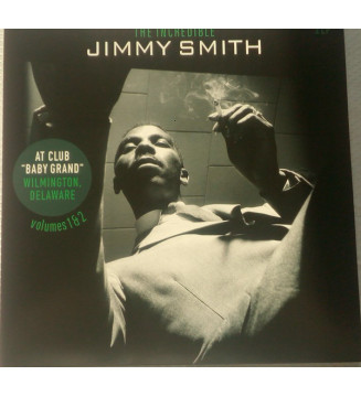 "The Incredible Jimmy Smith* - At Club ""Baby Grand"" Wilmington, Delaware, Volumes 1 & 2 (LP, Album, Comp, Mono, RE) mesvinyles.fr"