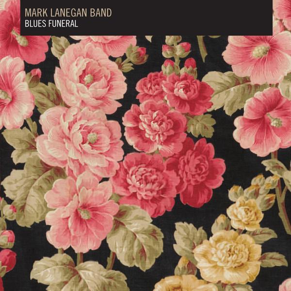 MARK LANEGAN BAND- BLUES FUNERAL - MARK LANEGAN BAND- Blues Funeral - Autres