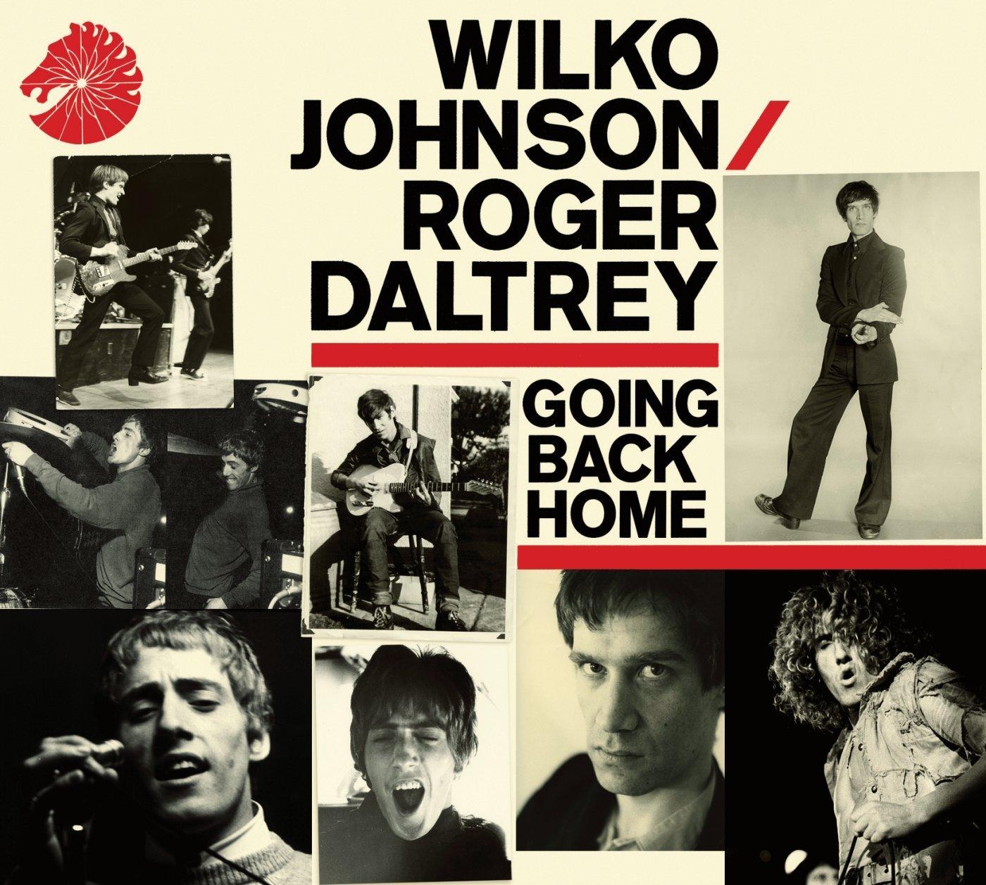 WILKO JOHNSON ROGER DALTREY – GOING BACK HOME - WILKO JOHNSON ROGER DALTREY – Going back home - Autres