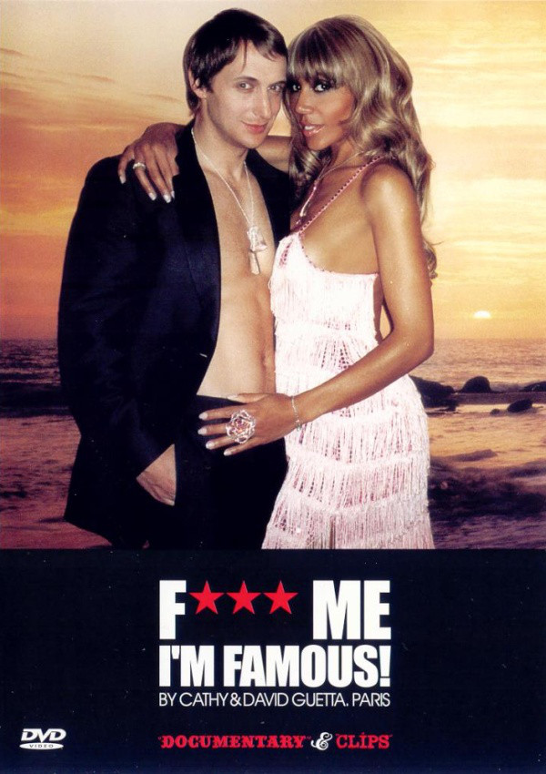 CATHY* & DAVID GUETTA - F*** Me I'm Famous! - Documentary & Clips - DVD
