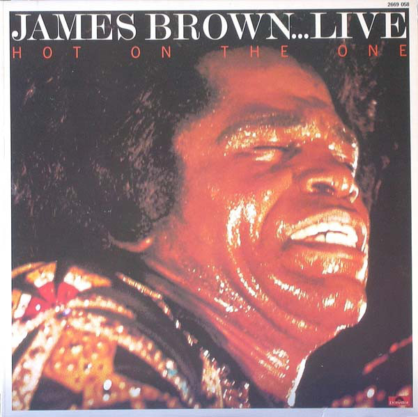 James Brown ...Live Hot On The One