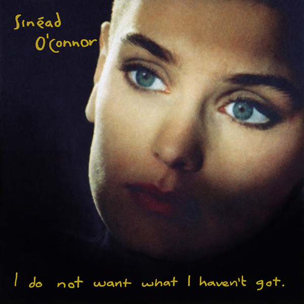 SINŽAD O'CONNOR - I Do Not Want What I Haven't Got - 33T
